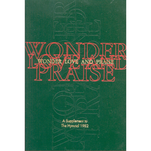 WONDER, LOVE, AND PRAISE A SUPPLEMENT TO THE HYMNAL 1982, PEW EDITION , PEW EDITION