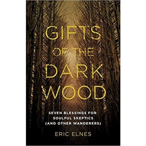 ELNES, ERIC GIFTS OF THE DARK WOOD
