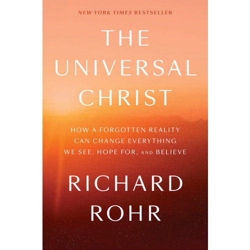 ROHR, RICHARD THE UNIVERSAL CHRIST...
