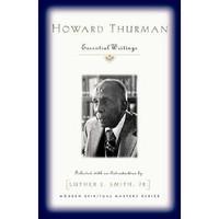 HOWARD THURMAN : ESSENTIAL WRITINGS