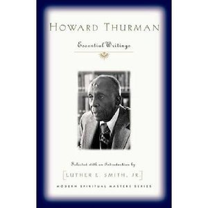 SMITH, LUTHER E HOWARD THURMAN : ESSENTIAL WRITINGS