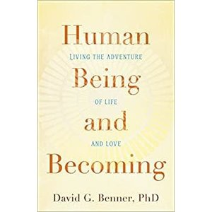 HUMAN BEING AND BECOMING by DAVID G BENNER