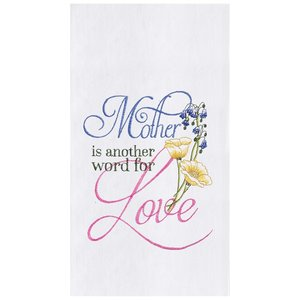 TOWEL FLOUR SACK MOTHER IS ANOTHER WORD FOR  LOVE