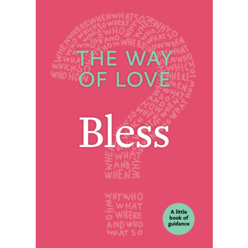 WAY OF LOVE: BLESS