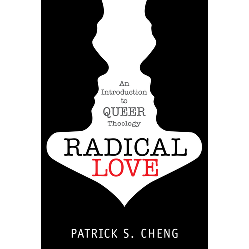 CHENG, PATRICK RADICAL LOVE