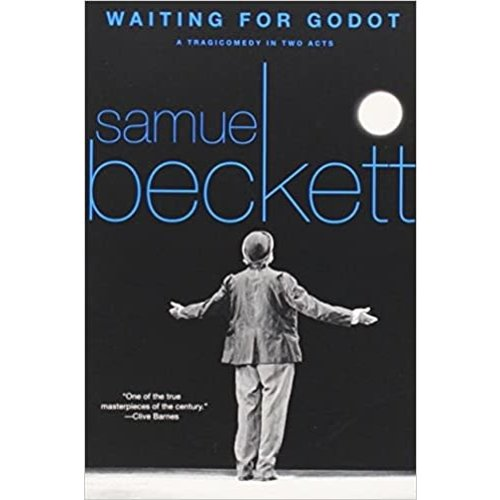 BECKETT, SAMUEL WAITING FOR GODOT: A TRAGICOMEDY IN TWO ACTS BY SAMUEL BECKETT