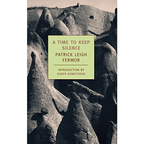 FERMOR, PATRICK A TIME TO KEEP SILENCE BY PATRICK LEIGH FERMOR