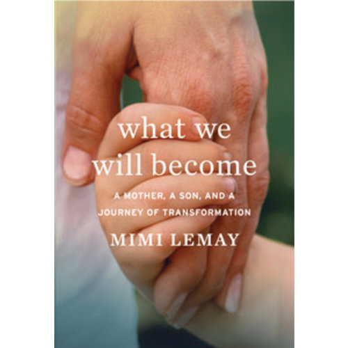 LEMAY, MIMI WHAT WE WILL BECOME by MIMI LEMAY
