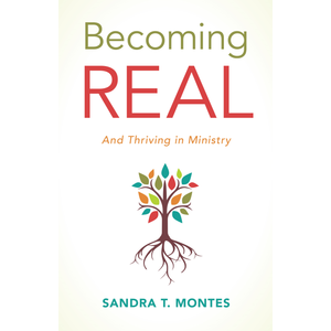 MONTES, SANDRA BECOMING REAL AND THRIVING IN MINISTRY by SANDRA T MONTES