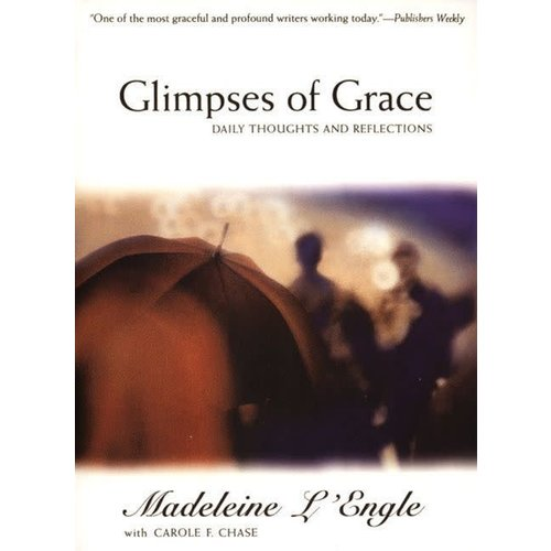 L'ENGLE, MADELEINE GLIMPSES OF GRACE by MADELEINE L'ENGLE