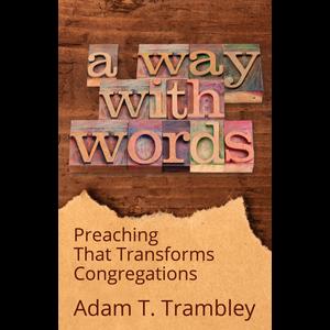 TRAMBLEY, ADAM A WAY WITH WORDS