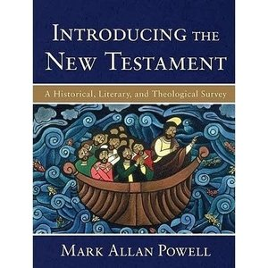 POWELL, MARK INTRODUCING THE NEW TESTAMENT: A HISTORICAL, LITERARY AND THEOLOGICAL SURVEY by MARK POWELL