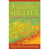 FINDING SHELTER AN AUTUMN COMPANION by RUSSELL J. LEVENSON