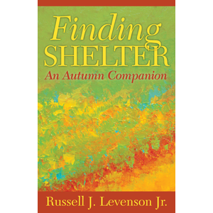 LEVENSON, RUSSELL J. FINDING SHELTER AN AUTUMN COMPANION by RUSSELL J. LEVENSON