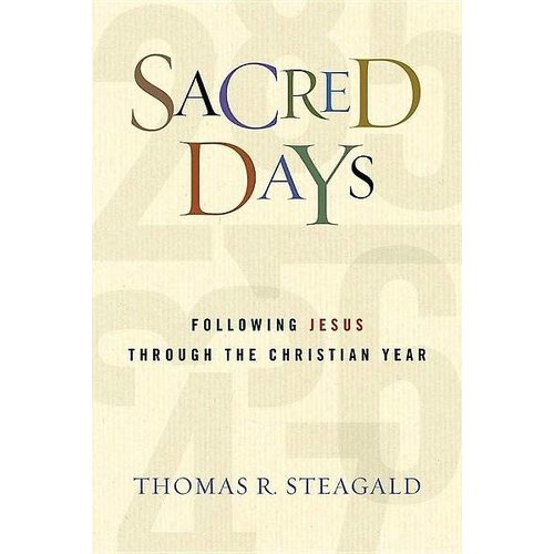 STEAGALD, THOMAS SACRED DAYS : FOLLOWING JESUS N YEAR ...