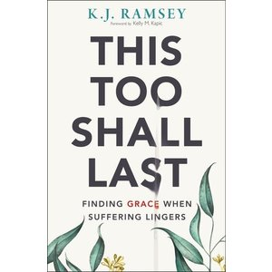 THIS TOO SHALL LAST by K J RAMSEY
