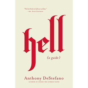 HELL (A GUIDE) by ANTHONY DESTEFANO
