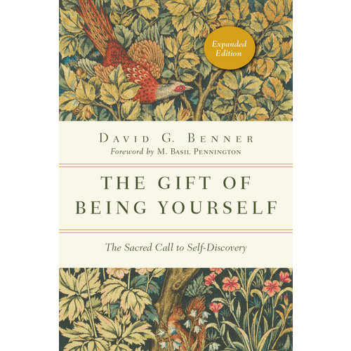 THE GIFT OF BEING YOURSELF : THE SACRED CALL TO SELF-DISCOVERY  by DAVID G BENNER