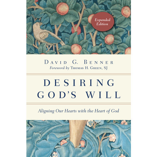 DESIRING GOD'S WILL by DAVID G BENNER