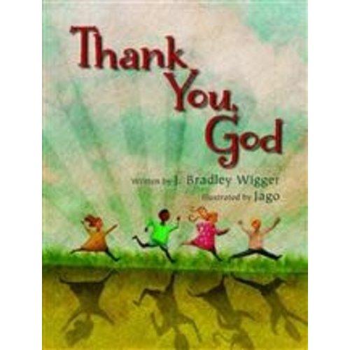 THANK YOU, GOD by J BRADLEY WIGGER