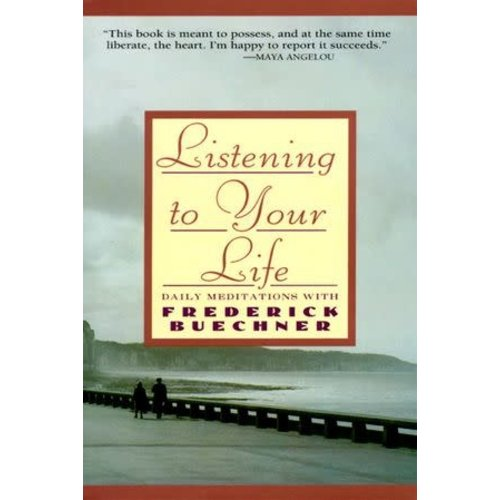 BUECHNER, FREDERICK LISTENING TO YOUR LIFE