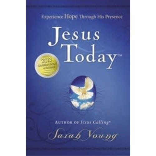 JESUS TODAY : EXPERIENCING HOPE THROUGH HIS PRESENCE by SARAH YOUNG