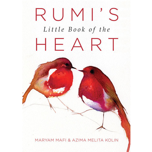 RUMI'S LITTLE BOOK OF THE HEART by MARYAM MAFI