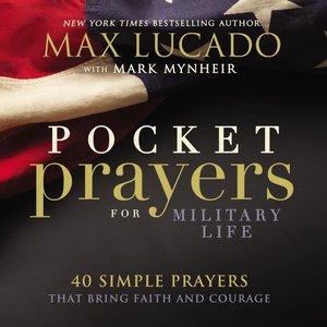 POCKET PRAYERS FOR MILITARY LIFE by MAX LUCADO