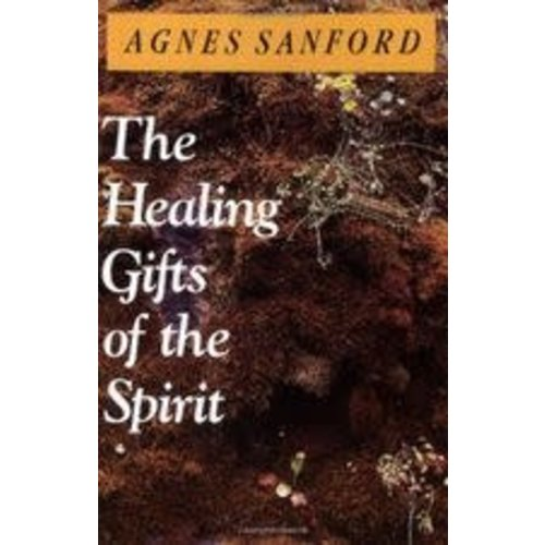 THE HEALING GIFTS OF THE SPIRIT by AGNES SANFORD