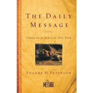 THE DAILY MESSAGE - Through the Bible in One Year by EUGENE PETERSON