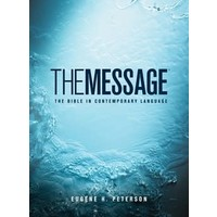 THE MESSAGE - THE BIBLE IN CONTEMPORARY LANGUAGE by EUGENE PETERSON