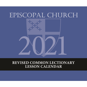 2021 REVISED COMMON LECTIONARY LESSON CALENDAR - EPISCOPAL CHURCH