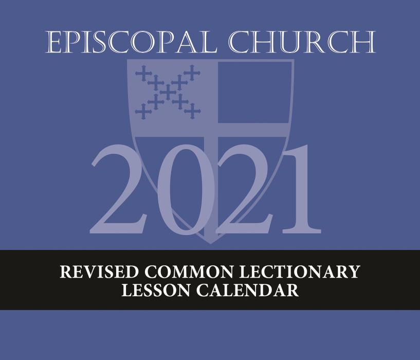 Episcopal Church Liturgical Calendar 2021 2021 REVISED COMMON LECTIONARY LESSON CALENDAR   EPISCOPAL CHURCH