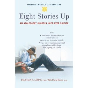 EIGHT STORIES UP: AN ADOLESCENT CHOOSES HOPE OVER SUICIDE