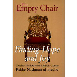 NACHMAN, REBBE THE EMPTY CHAIR : FINDING HOPE AND JOY
