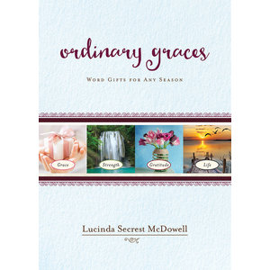 MCDOWELL, LUCINDA ORDINARY GRACES: WORD GIFTS FOR ANY SEASON