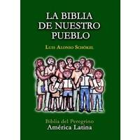 LA BIBLIA DE NUESTRO PUEBLO: BIBLIA DEL PEREGRINO AMERICA LATINA by LUIS ALONSO SCHOKEL