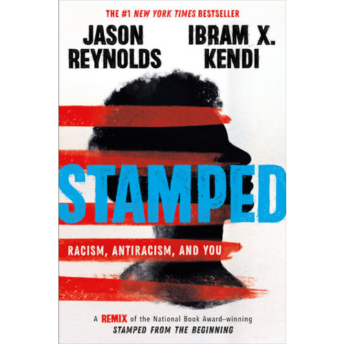 STAMPED : Racism, Antiracism, and You by Jason Reynolds and Ibram Kendi