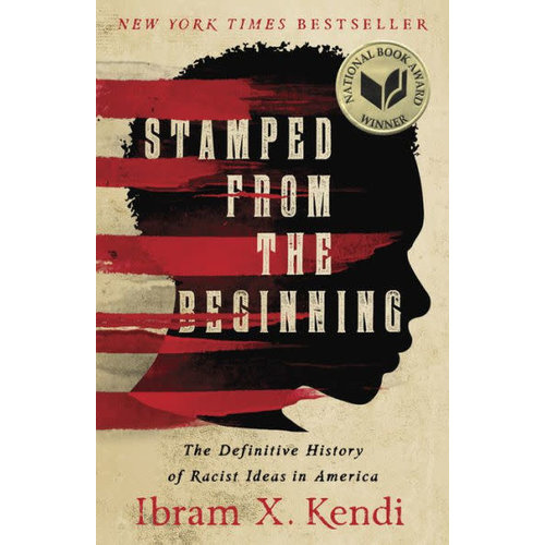 Stamped from the Beginning: The Definitive History of Racist Ideas in America by Ibram Kendi