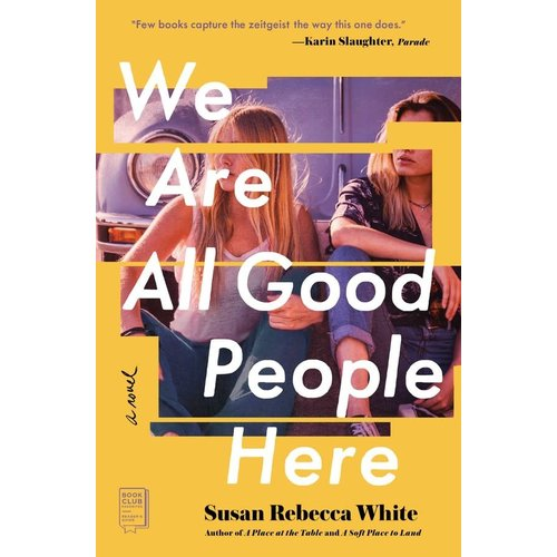 WE ARE ALL GOOD PEOPLE HERE (Paperback) by Susan Rebecca White