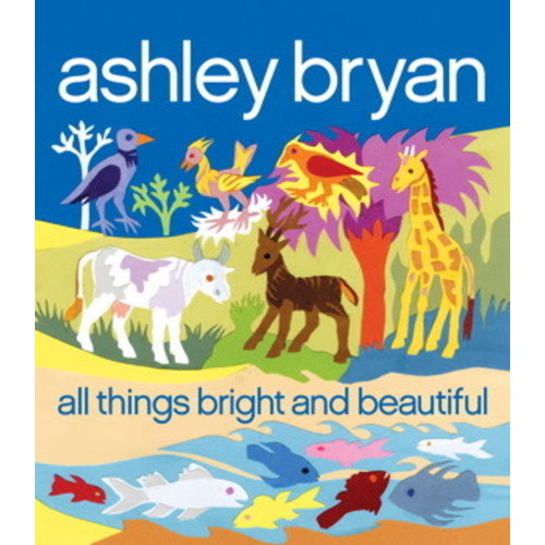 ALL THINGS BRIGHT AND BEAUTIFUL by BRUCE WHATLEY
