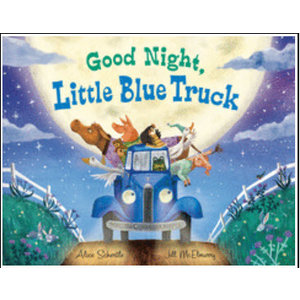 SCHERTLE, ALICE GOOD NIGHT LITTLE BLUE TRUCK by ALICE SCHERTLE