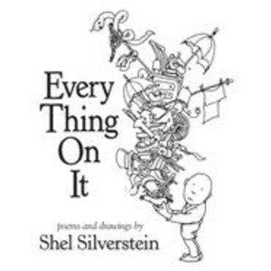 SILVERSTEIN, SHEL EVERY THING ON IT by SHEL SILVERSTEIN