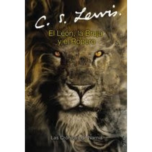 LION THE WITCH AND THE WARDROBE -SPANISH ED by C.S. LEWIS