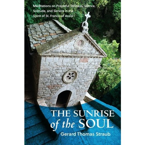 The Sunrise of the Soul by Gerard Thomas Straub