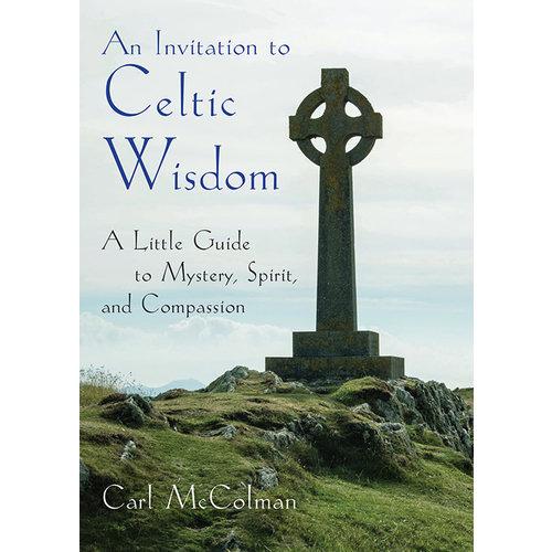 MCCOLMAN, CARL INVITATION TO CELTIC WISDOM