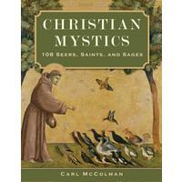 CHRISTIAN MYSTICS : 108 SEERS SAINTS AND SAGES