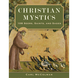 MCCOLMAN, CARL CHRISTIAN MYSTICS : 108 SEERS SAINTS AND SAGES