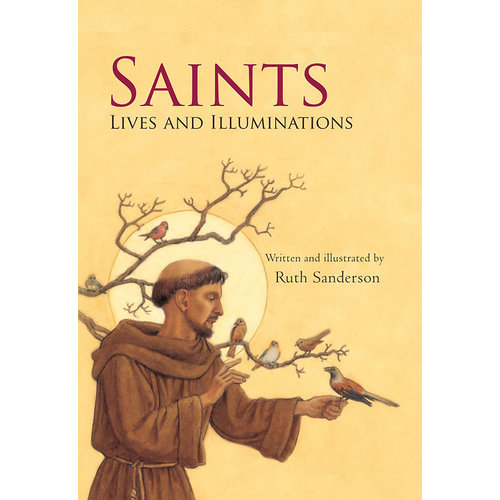 SAINTS: LIVES AND ILLUMINATIONS by RUTH SANDERSON
