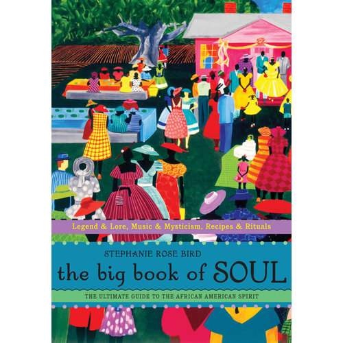 The Big Book of Soul by Stephanie Rose Bird